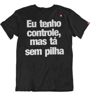 CAMISETA TENHO CONTROLE MAS TÁ SEM PILHA