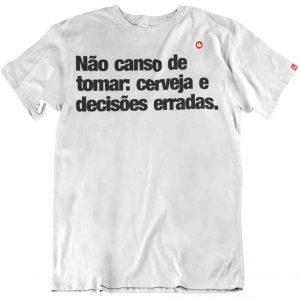 CAMISETA NÃO CANSO DE TOMAR