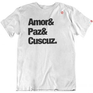 CAMISETA AMOR& PAZ& CUSCUZ.