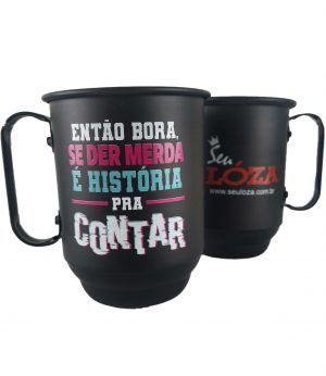 CANECA DE ALUMÍNIO PERSONALIZADA SEU LÓZA FRASE ENTÃO BORA